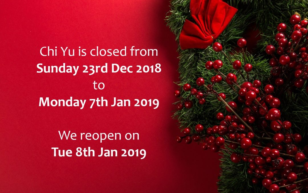 Chi Yu Christmas Closed Dates 2018